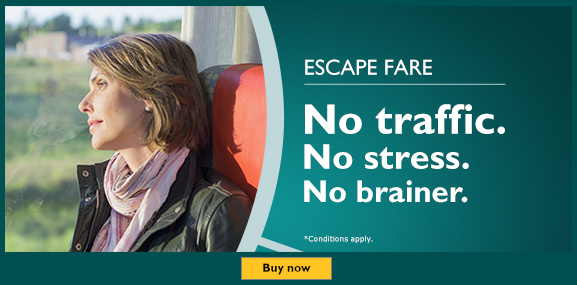 Escape fare - No traffic. No stress. No brainer. Buy now. *Conditions apply.