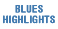 Blues Highlights