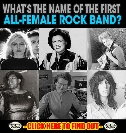 Tribut Apparel, 'When Music Really Matters'. What's the name of the first all-female rock band? Click Here To Find Out.