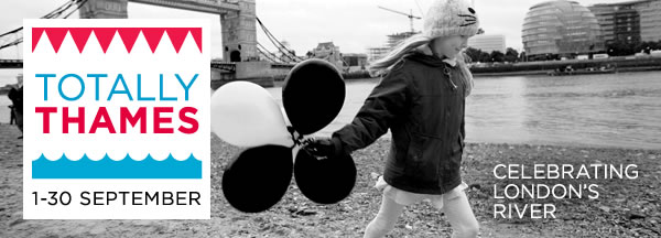Thames Festival Trust presents Totally Thames – September 2014 ��Celebrating London�s River